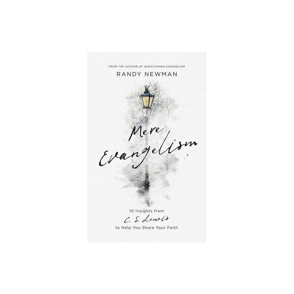 Mere Evangelism By Randy Newman Paperback