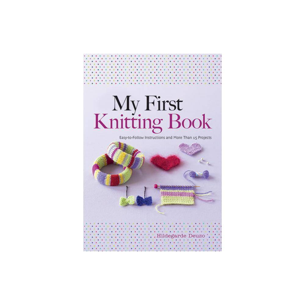 My First Knitting Book Dover Knitting Crochet Tatting Lace By Hildegarde Deuzo Paperback