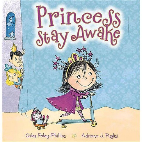 Princess Stay Awake - (Picture Books) by  Giles Paley-Phillips (Paperback) - image 1 of 1