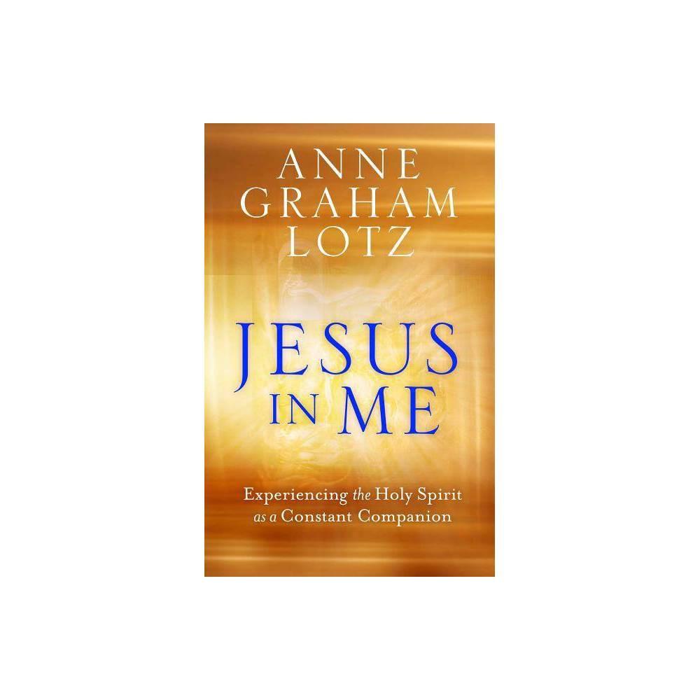 Jesus In Me By Anne Graham Lotz Hardcover