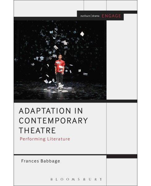 Adaptation in Contemporary Theatre : Performing Literature (Paperback) (Frances Babbage) - image 1 of 1