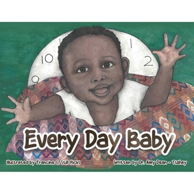 Every Day Baby - by Amy Dean-Tsahey