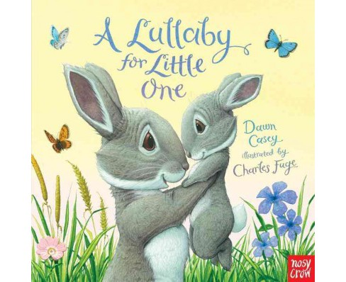 Lullaby for Little One (Hardcover) (Dawn Casey) - image 1 of 1