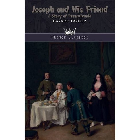 Joseph and His Friend - by  Bayard Taylor (Paperback) - image 1 of 1