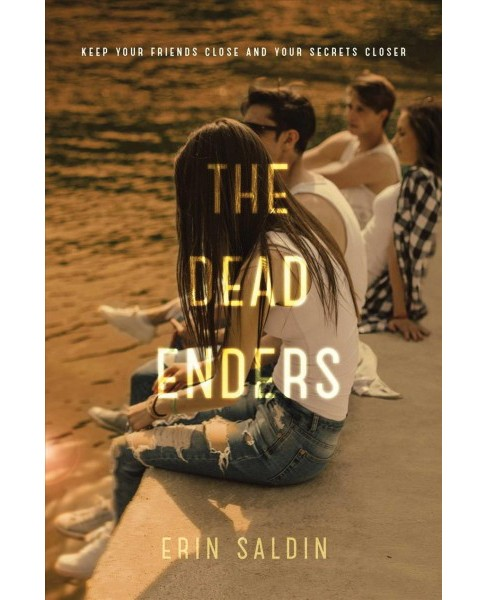Dead Enders -  by Erin Saldin (Hardcover) - image 1 of 1