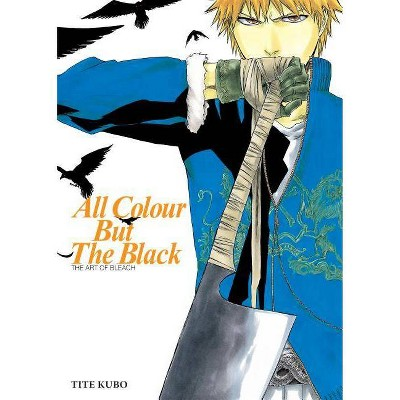 All Colour But the Black - (The Art of Bleach)by Tite Kubo (Paperback)