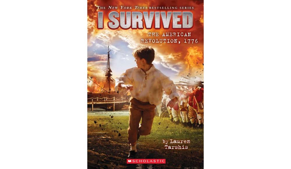 I Survived the American Revolution, 1776 - (I Survived) b...