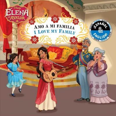 I Love My Family / Amo a Mi Familia (English-Spanish) (Disney Elena of Avalor) - (Disney Bilingual) by  Stevie Stack (Board Book)