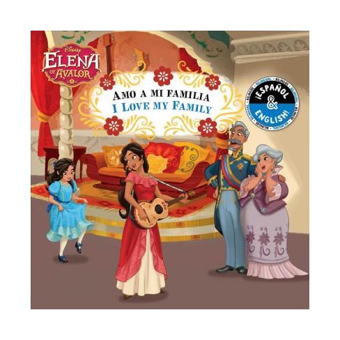 I Love My Family / Amo a Mi Familia (English-Spanish) (Disney Elena of Avalor) - (Disney Bilingual) by  Stevie Stack (Board Book) - image 1 of 1