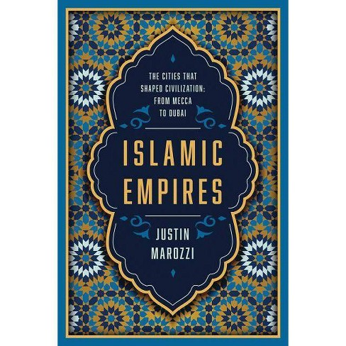 Islamic Empires - by  Justin Marozzi (Hardcover) - image 1 of 1