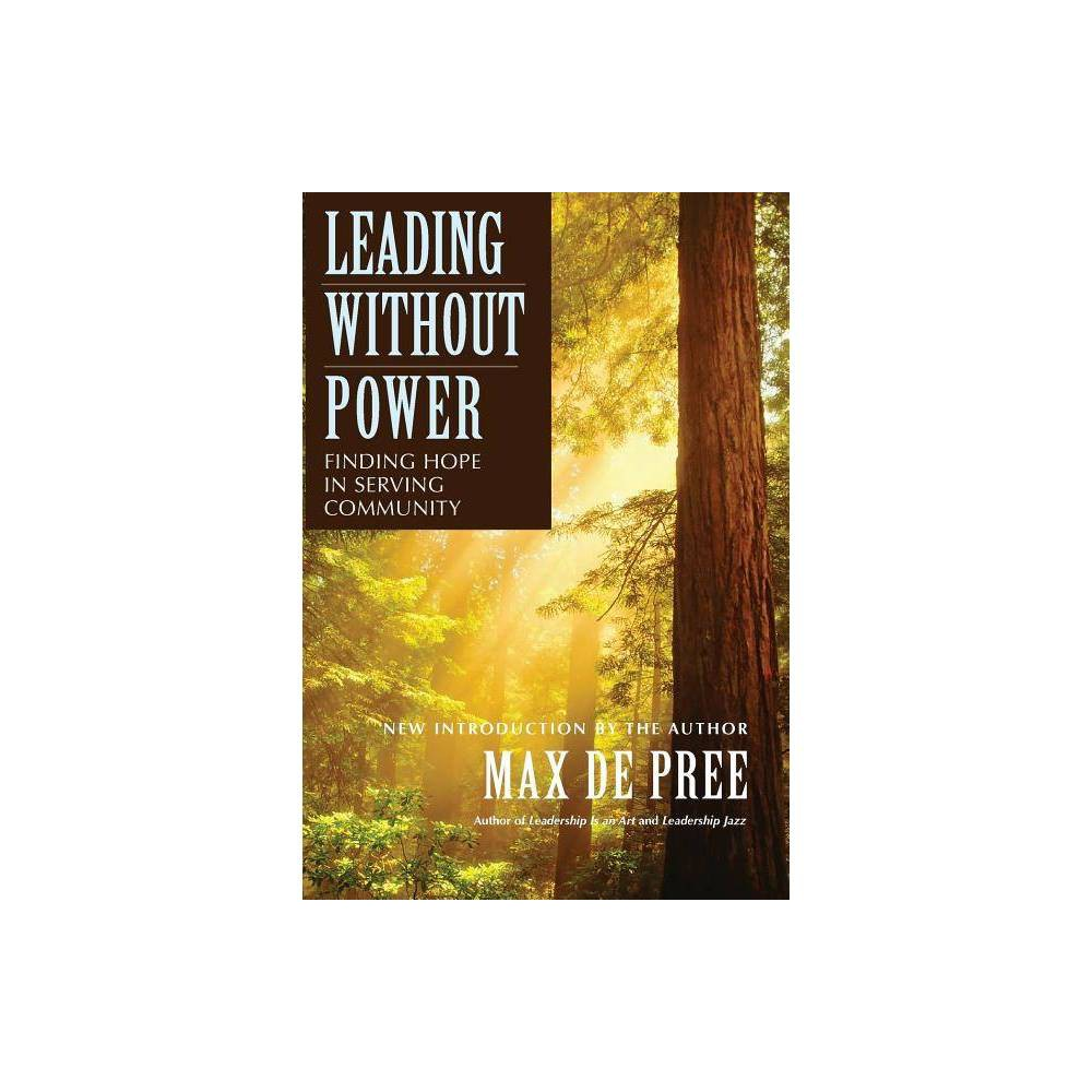 Leading Without Power J B Us Non Franchise Leadership By Max De Pree Paperback