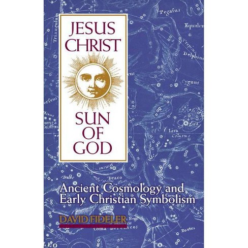 Jesus Christ, Sun of God - by  David Fideler (Paperback) - image 1 of 1