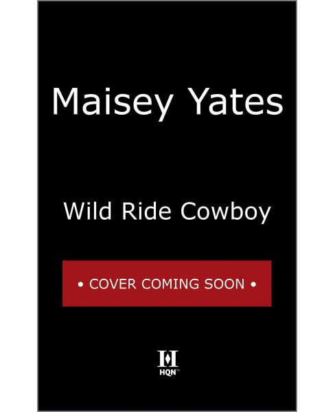 Wild Ride Cowboy -  (Copper Ridge) by Maisey Yates (Paperback) - image 1 of 1