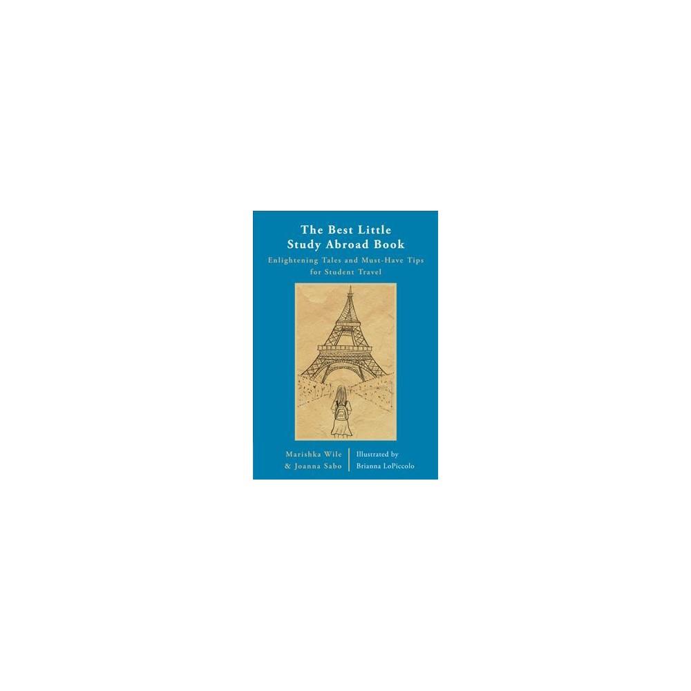 Best Little Study Abroad Book (Paperback) (Joanna Sabo & Marishka Wile)