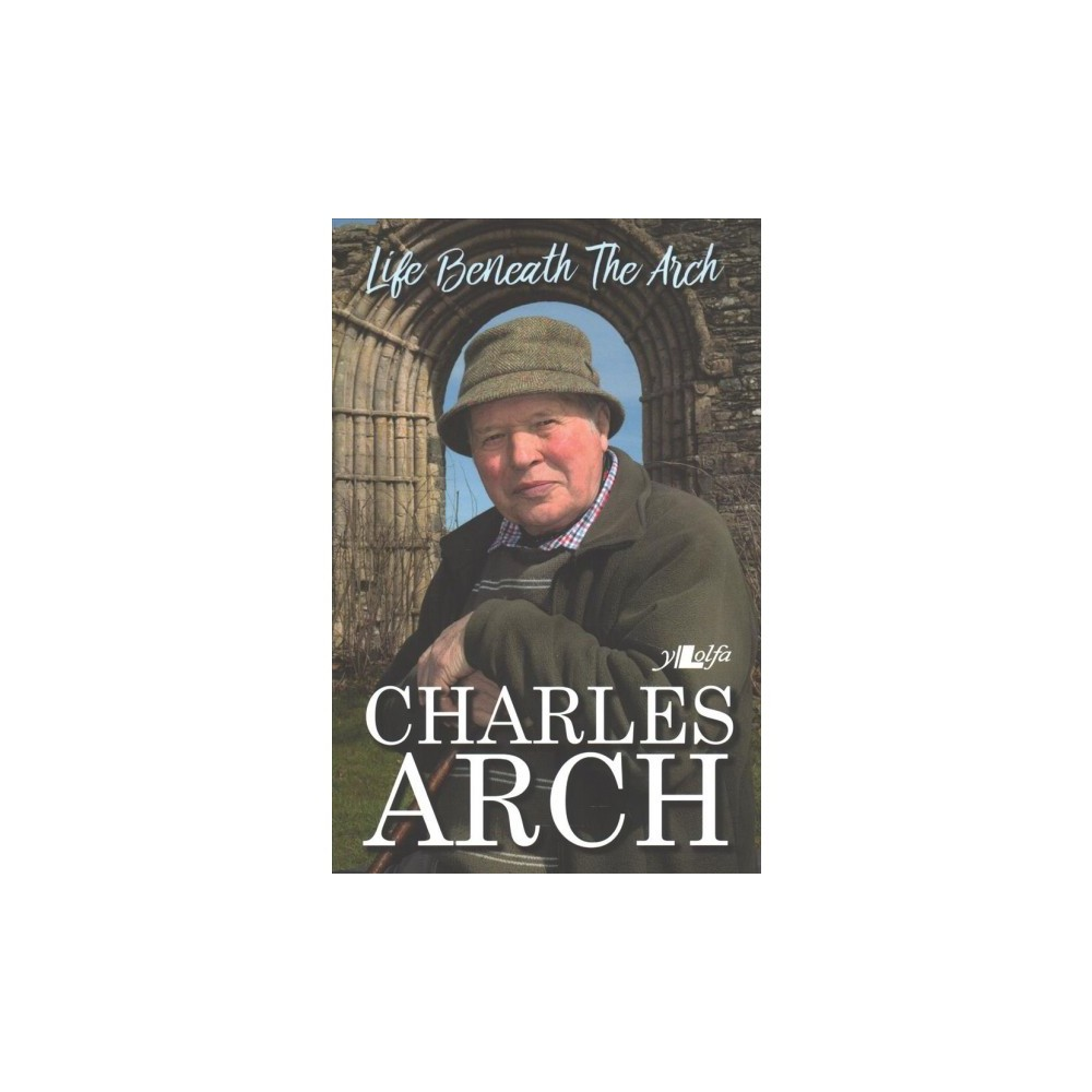Life Beneath the Arch - by Charles Arch (Paperback)