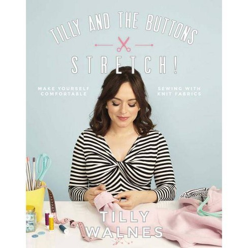 Tilly and the Buttons: Stretch! - by  Tilly Walnes (Paperback) - image 1 of 1