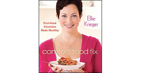 Comfort Food Fix : Feel-good Favorites Made Healthy (Hardcover) (Ellie Krieger) - image 1 of 1