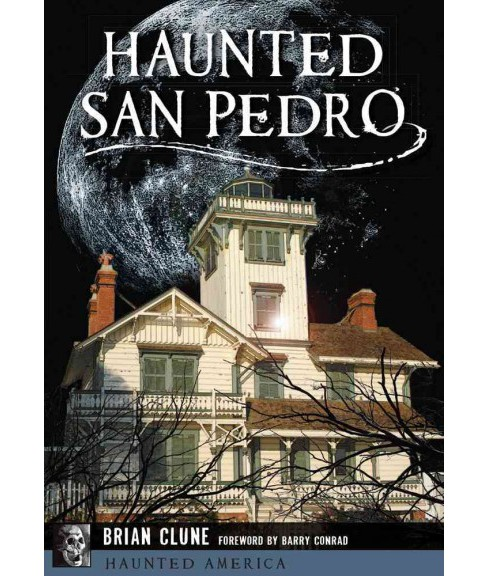 Haunted San Pedro (Paperback) (Brian Clune) - image 1 of 1