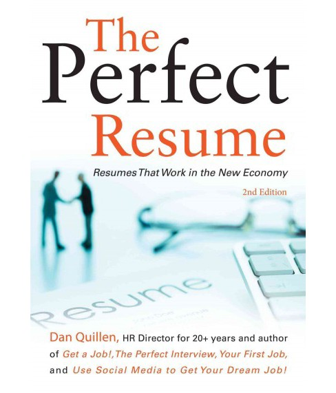 Perfect Resume : Resumes That Work in the New Economy (Paperback) (Dan Quillen) - image 1 of 1