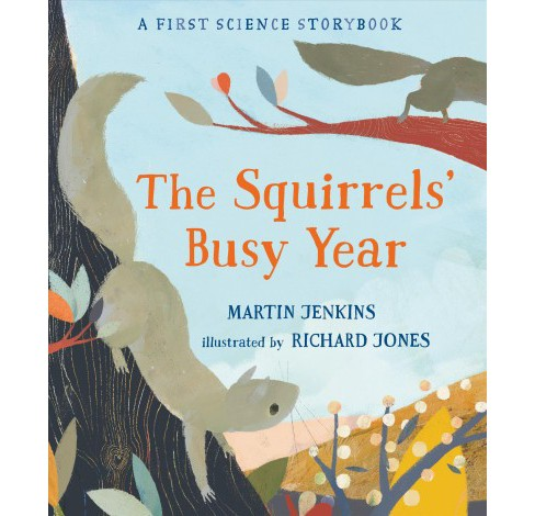 Squirrels' Busy Year : A First Science Storybook -  by Martin Jenkins (School And Library) - image 1 of 1