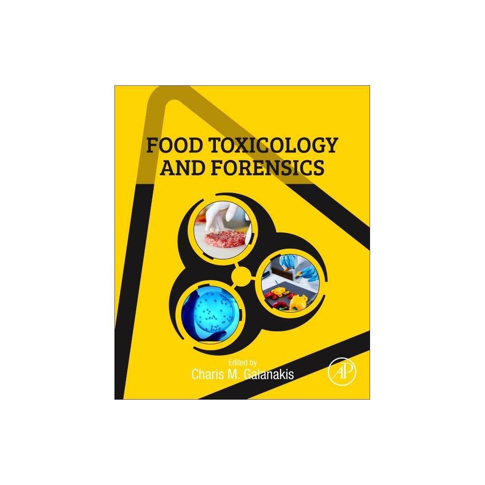 Food Toxicology And Forensics By Charis M Galanakis Paperback