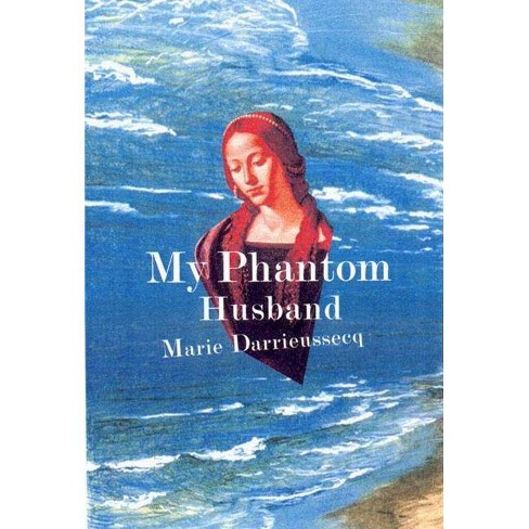 My Phantom Husband - by  Marie Darrieussecq (Hardcover) - image 1 of 1