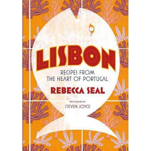 Lisbon - by  Rebecca Seal & Steven Joyce (Hardcover) - image 1 of 1