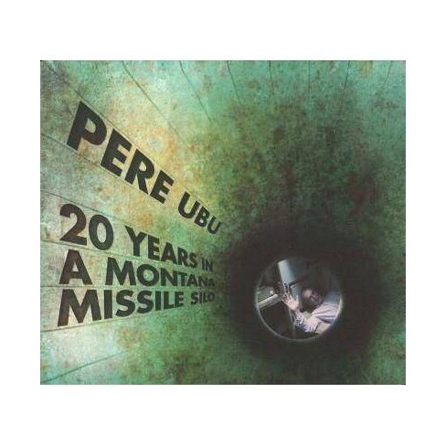 Pere Ubu - 20 Years in a Montana Missile Silo (CD) - image 1 of 1