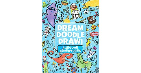 Dream Doodle Draw! : Awesome Adventures: Under the Sea, Castles and Kingdoms, Farm Friends (Combined) - image 1 of 1