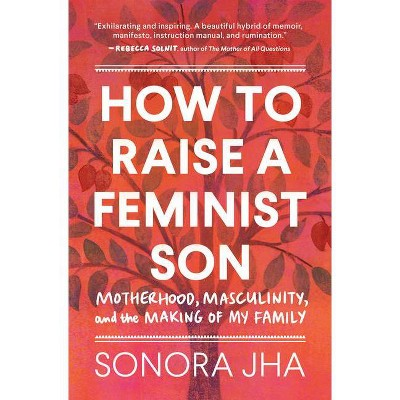 How to Raise a Feminist Son - Annotated by Sonora Jha (Hardcover)
