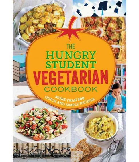 Hungry Student Vegetarian Cookbook : More Than 200 Quick and Simple Recipes (Paperback) - image 1 of 1