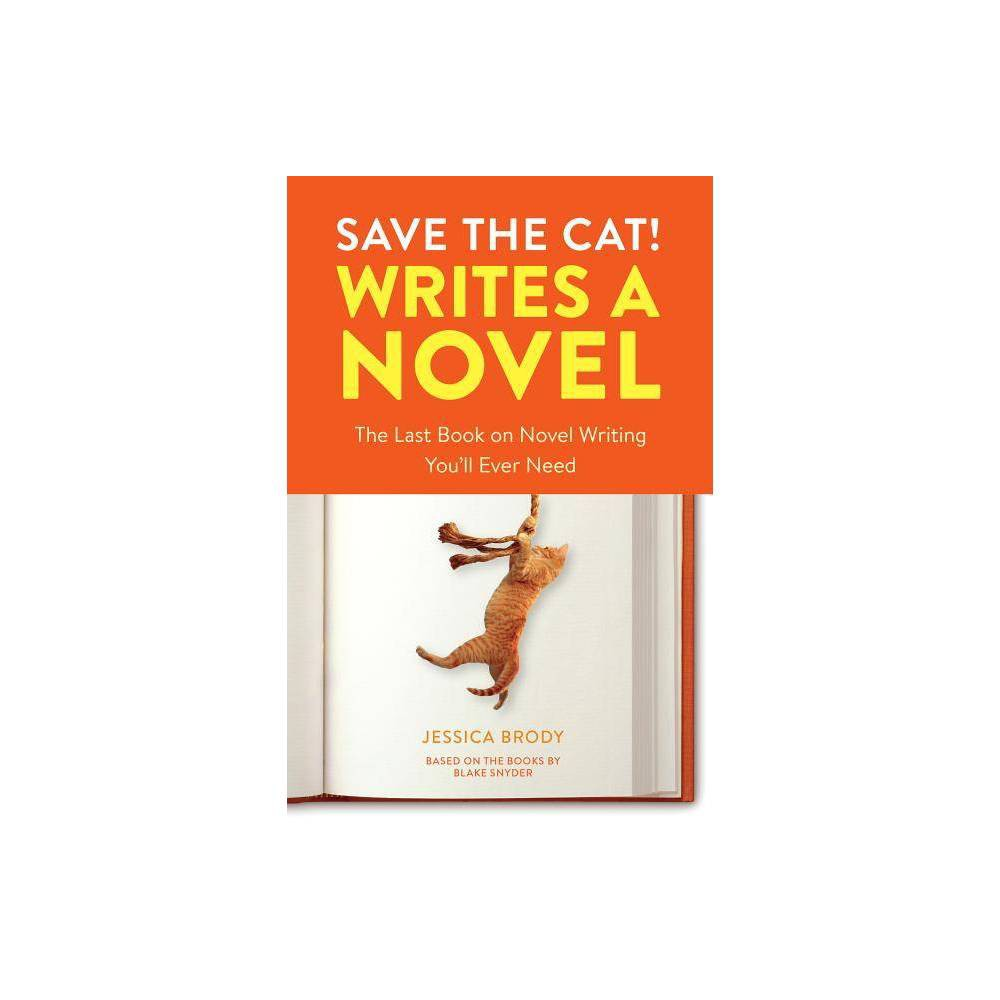 Save The Cat Writes A Novel By Jessica Brody Paperback
