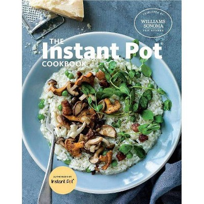 The Instant Pot Cookbook - by Williams Sonoma Test Kitchen (Hardcover)