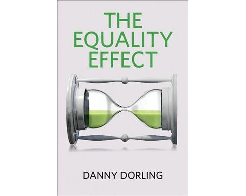 Equality Effect : Improving Life for Everyone (Paperback) (Danny Dorling) - image 1 of 1