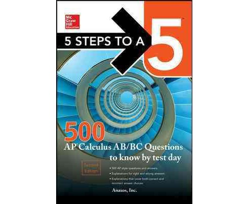 5 Steps to a 5 500 AP Calculus AB/BC Questions to Know by Test Day (Paperback) - image 1 of 1