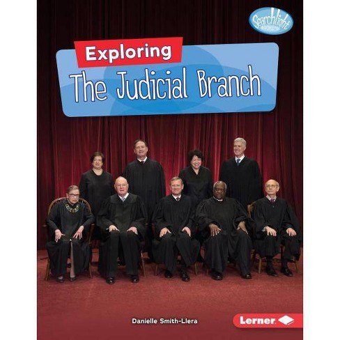 Exploring the Judicial Branch - (Searchlight Books (Tm) -- Getting Into Government) (Hardcover) - image 1 of 1