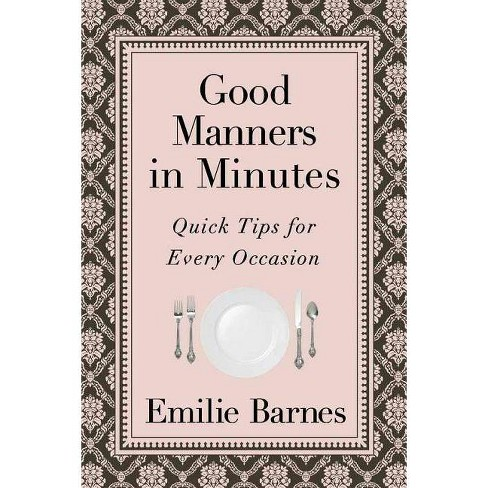 Good Manners in Minutes - by  Emilie Barnes (Paperback) - image 1 of 1