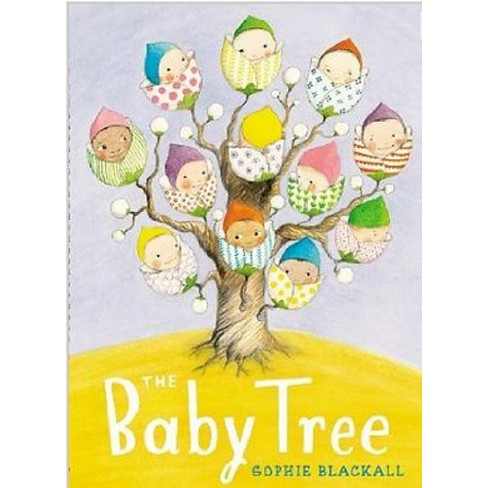 The Baby Tree - by  Sophie Blackall (Hardcover) - image 1 of 1