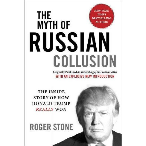 The Myth of Russian Collusion - by  Roger Stone (Paperback) - image 1 of 1