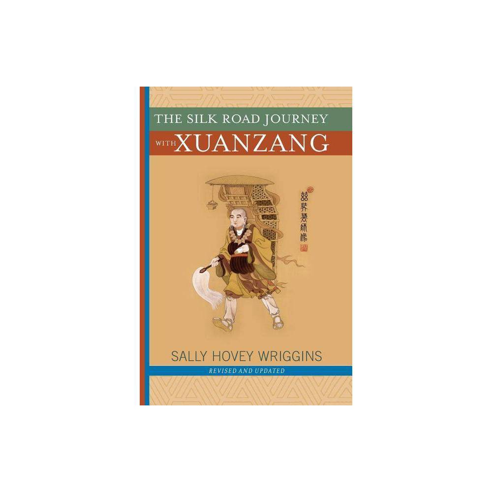 The Silk Road Journey With Xuanzang By Sally Wriggins Paperback