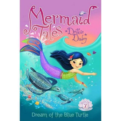 Dream of the Blue Turtle - (Mermaid Tales)by Debbie Dadey (Paperback)