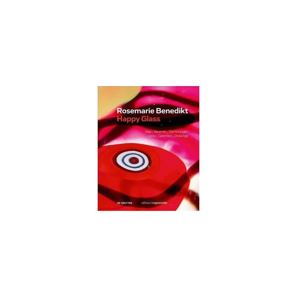 Rosemarie Benedikt. Happy Glass - (Edition Angewandte) by Erika Patka (Hardcover)