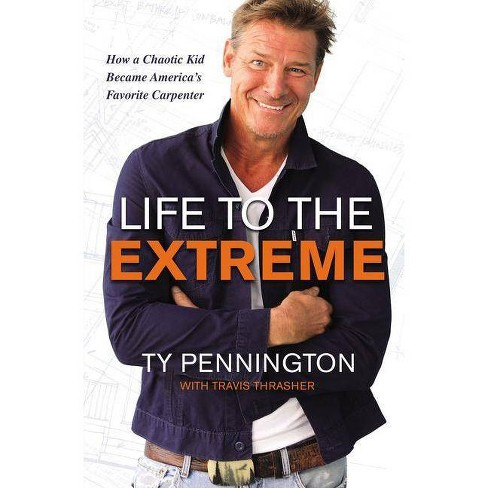 Life to the Extreme - by  Ty Pennington (Hardcover) - image 1 of 1