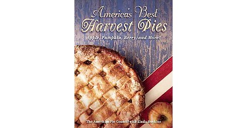 America's Best Harvest Pies : Apple, Pumpkin, Berry, and More! (Paperback) (Linda Hoskins) - image 1 of 1