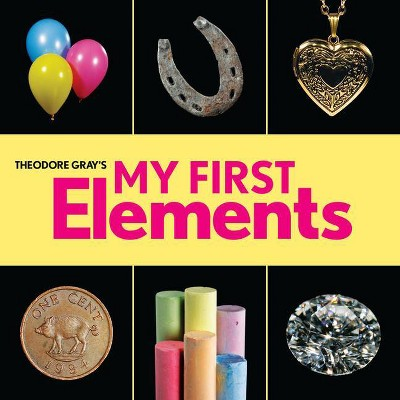 Theodore Gray's My First Elements - (Baby Elements)(Board Book)