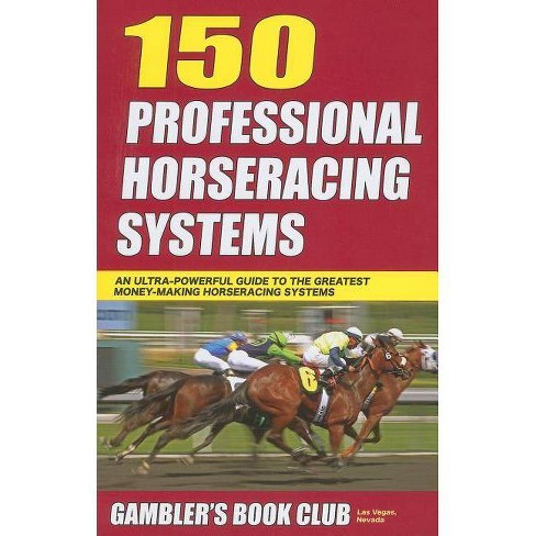 150 Professional Horseracing Systems - By Gambler's Book