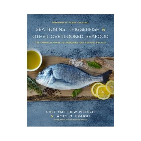 Sea Robins Triggerfish Other Overlooked Seafood The Complete