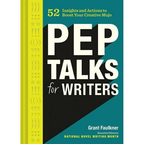Pep Talks for Writers - by  Grant Faulkner (Hardcover) - image 1 of 1