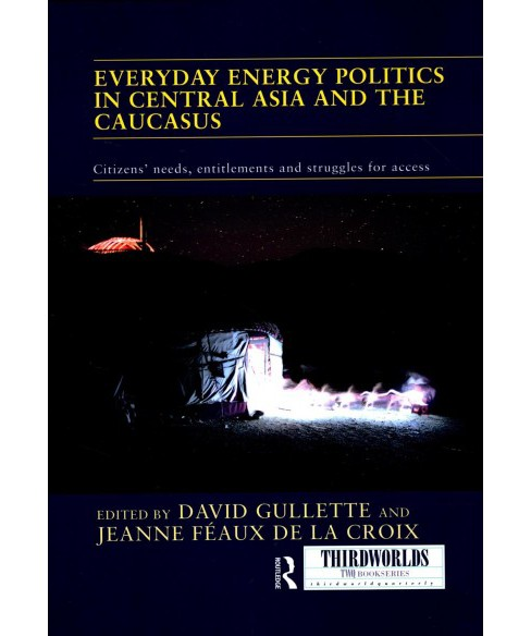 Everyday Energy Politics in Central Asia and the Caucasus : Citizens' Needs, Entitlements and Struggles - image 1 of 1
