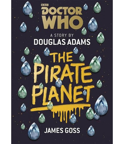 Pirate Planet -  Reprint (Doctor Who) by James Goss (Paperback) - image 1 of 1